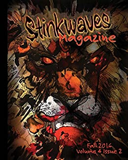 Stinkwaves Fall 2016 (poetry, short stories & art work from Indie Authors) by [(editor), Nichole Hansen]