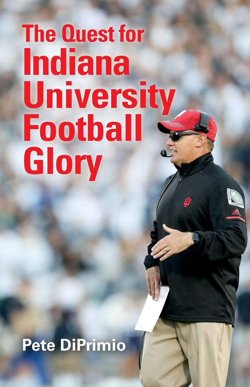 The Quest For Indiana University Football Glory Pete