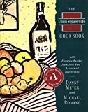 The Union Square Cafe Cookbook: 160 Favorite Recipes Fron New York's Acclaimed Restaurant