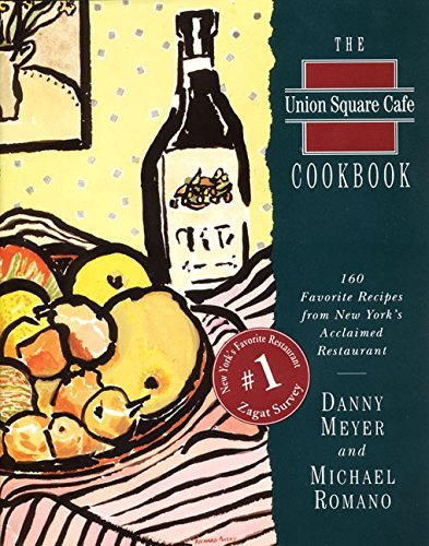 The Union Square Cafe Cookbook: 160 Favorite Recipes Fron New York's Acclaimed - Square Shopping Union