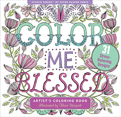 Color Me Blessed Inspirational Adult Coloring Book (31 stress-relieving designs) (Studio Series Artist's Coloring Book)