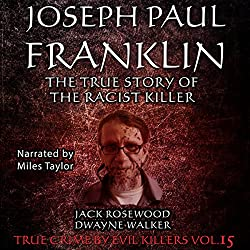 Joseph Paul Franklin: The True Story of the Racist Killer