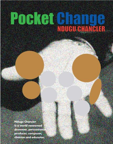 Pocket Percussion - Pocket Change: Ndugu Chancler Is a World Renowned Drummer,Percussionist,Producer,Composer, Clinician and Educator
