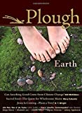Plough Quarterly No. 4: Earth by Bill McKibben (2015-02-26)