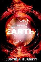 The Last Drug Trial on Earth Kindle Edition