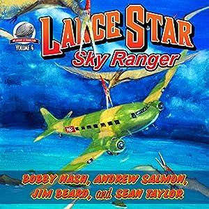 Lance Star, Sky Ranger, Volume 4 Audiobook