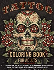 Tattoo Coloring Book For Adults: A Coloring Book For Adult Relaxation With Beautiful Modern Tattoo Designs Suc