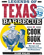 Legends of Texas Barbecue Cookbook: Recipes and Recollections from the Pitmasters, Revised & Updated with