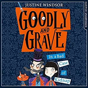 Goodly and Grave in A Bad Case of Kidnap Audiobook