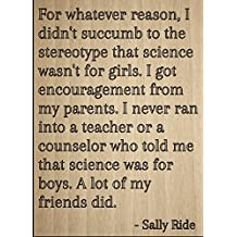 """""""For whatever reason, I didn't succumb to..."""" quote by Sally Ride, laser engraved on wooden plaque - Size: 8""""x10"""""""