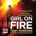 Girl on Fire Hörbuch von Tony Parsons Gesprochen von: Colin Mace