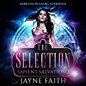 Sapient Salvation 1: The Selection Audiobook by Jayne Faith Narrated by Laurel Schroeder