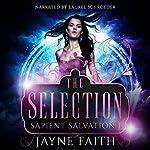 Sapient Salvation 1: The Selection | Jayne Faith
