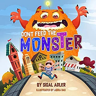 """Don't Feed the Monster!"": Childrens books: to Help Kids Overcome their Fears. (Bedtimes book(Picture) Halloween (Books for kids) Book 5)"