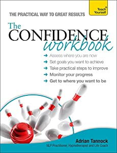 The Confidence Workbook (Teach Yourself: Relationships & Self-Help)