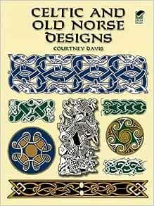 Celtic And Old Norse Designs Dover Pictorial Archive Davis Courtney 0800759412297 Amazon Com Books