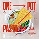 One Pot Pasta - Schnelle Nudelgerichte aus einem Topf