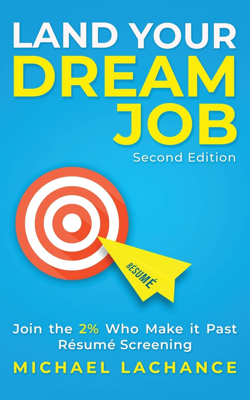 Image for Land Your Dream Job: Join the 2% Who Make it Past Résumé Screening (Second Edition)