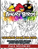 Angry Birds Coloring Book for Kids: Coloring All Your Favorite Angry Birds Characters