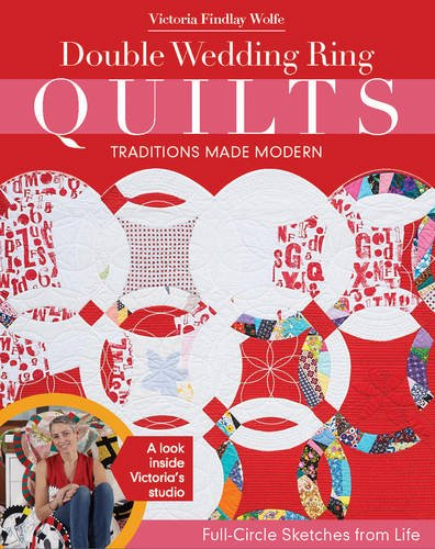 Double Wedding Ring Quilts - Traditions Made Modern: Full-Circle Sketches from - Wedding Quilt Double Ring