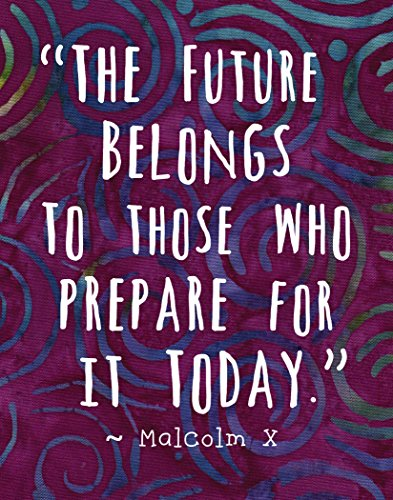 """Colorful Batik Pattern Wall Art Print ~ MALCOLM X Famous Quote: """"The Future Belongs to Those who Prepare for Today"""" (8""""×10"""")"""