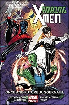Book Amazing X-Men Volume 3: Once and Future Juggernaut by Chris Yost (2015-07-07)
