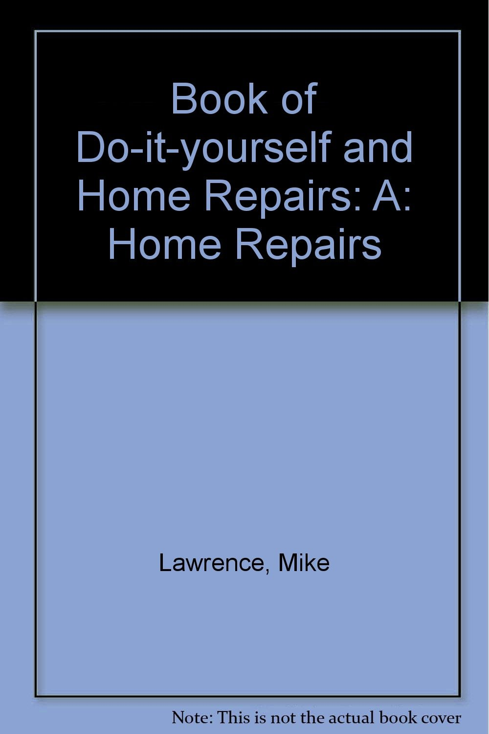 The complete book of diy a home repairs m lawrence the complete book of diy a home repairs m lawrence 9780356179483 amazon books solutioingenieria Image collections