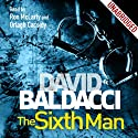 The Sixth Man: Sean King and Michelle Maxwell, Book 5 Audiobook by David Baldacci Narrated by Ron McLarty, Orlagh Cassidy