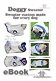 Software : Doggy, Dog Sweater custom made sewing instruction for every dog-make your own patterns [Download]
