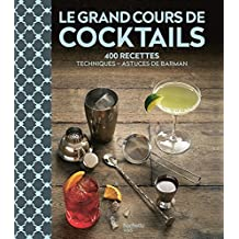GRAND COURS DE COCKTAILS (LE)