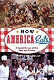 How America Eats, Jennifer Jensen Wallach, 1442208740