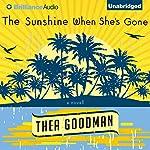 The Sunshine When She's Gone: A Novel   Thea Goodman