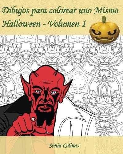 Dibujos para colorear uno Mismo - Halloween - Volumen 1: ¡Es hora de celebrar Halloween! (Volume 1) (Spanish Edition) [Sonia Colinas] (Tapa Blanda)