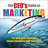The CEO's Guide to Marketing: The Book Every Marketer Should Read Before Their