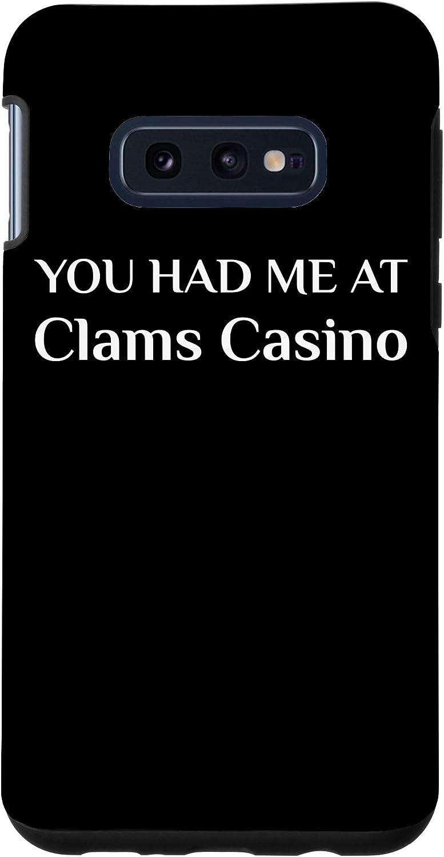 Galaxy S10e You Had Me At Clams Casino Funny American Food Fan Case