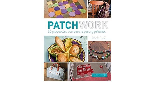 Amazon.com: Patchwork con Dami Ruiz (Larousse - Libros Ilustrados/ Prácticos - Ocio Y Naturaleza) (Spanish Edition) eBook: Damiana Ruiz Navarro: Kindle ...