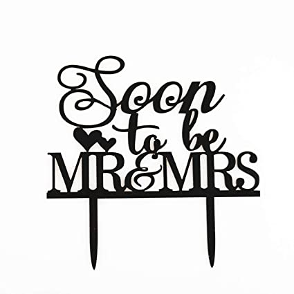 New Wedding Engagement Cake Topper Soon to be Mr /& Mrs Black Acrylic 7 inch