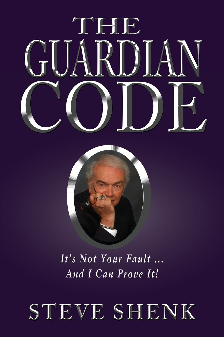 The Guardian Code: It's Not Your Fault [And I Can Prove It!] pdf epub