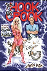 By Hook or Crook: The Criminal Ventures of Razor and Blondie Kindle Edition