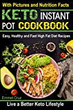 #8: Keto Instant Pot Cookbook: Easy, Healthy and Fast High Fat Diet Recipes. Live a Better Keto Lifestyle (easy keto recipes, high fats foods, keto eating ... keto clarity, ketosis diet, ketogenics)