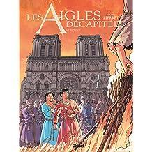 Les Aigles décapitées - Tome 28 : Le bûcher (French Edition)