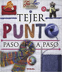 Tejer punto paso a paso (Tus habilidades): Amazon.es: Tikal Ediciones S A: Libros