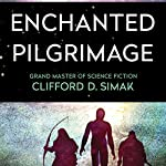 Enchanted Pilgrimage | Clifford Simak
