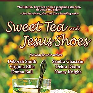 Sweet Tea and Jesus Shoes Audiobook
