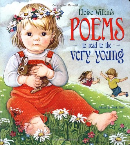 Eloise Wilkin's Poems to Read to the Very Young (Lap Library) by Random House Books for Young Readers