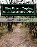 Diet Easy - Coping with Restricted Diets, Ray Johnson, 145632148X