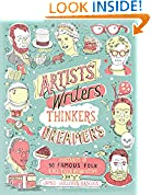 #6: Artists, Writers, Thinkers, Dreamers: Portraits of Fifty Famous Folks & All Their Weird Stuff