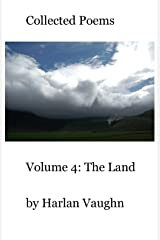 Volume 4: The Land (Collected Poems) Kindle Edition