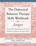 img - for The Dialectical Behavior Therapy Skills Workbook for Anger: Using DBT Mindfulness and Emotion Regulation Skills to Manage Anger by Alexander L. Chapman PhD RPsych (2015-11-01) book / textbook / text book