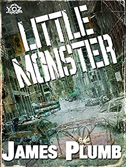 Little Monster (Year of the Zombie Book 6) by [Plumb, James]